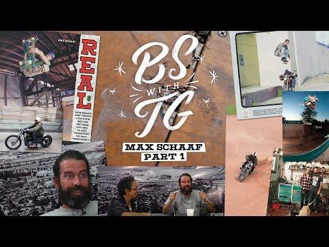 BS with TG : Max Schaaf Episode 3 Part 1