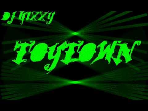 DJ Hixxy - ToyTown