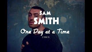 Sam Smith - One Day at a Time (Lyrics)