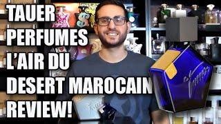 L'air Du Desert Marocain by Tauer Perfumes Fragrance / Cologne Review