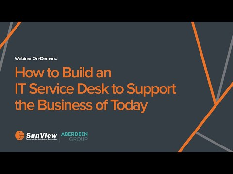 How to Build an IT Service Desk to Support the Business of Today