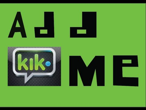 Add me kik messenger