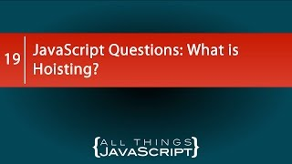 JavaScript Questions: What is Hoisting?
