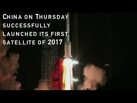 Watch: China successfully launches first satellite of 2017