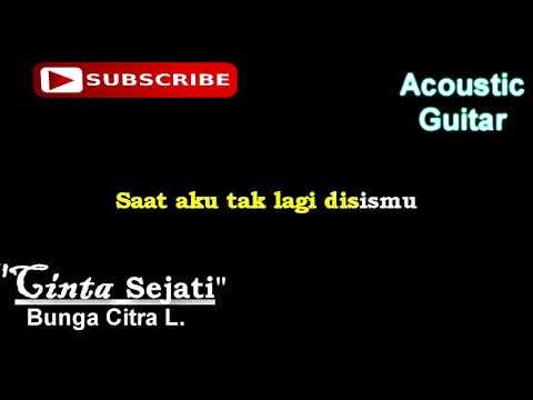 Akustik gitar dan lirik lagu, Cinta sejati by Bunga Citra