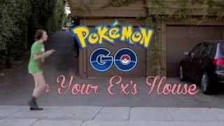 PokemonGo To Your Ex's House