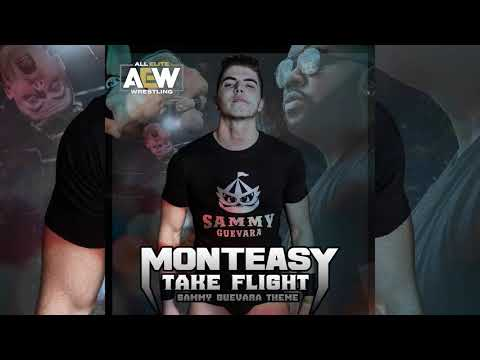 Monteasy- Take Flight (Sammy Guevara AEW Theme)