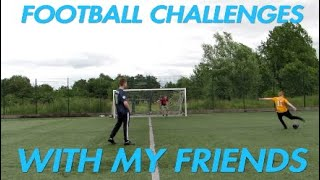 FOOTBALL CHALLENGES WITH MY FRIENDS!!! - Who's the better player?