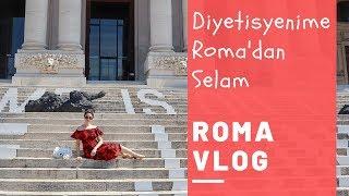 Diyetisyenime Roma'dan Selam /ROMA VLOG - İtalya