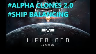 Eve Online  - Alpha Clones 2.0 and Ship Balancing!