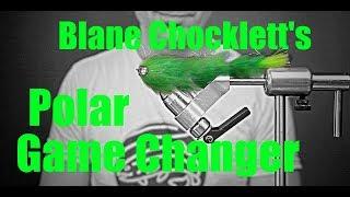 Fly Tying: Blane Chocklett's Polar Game Changer