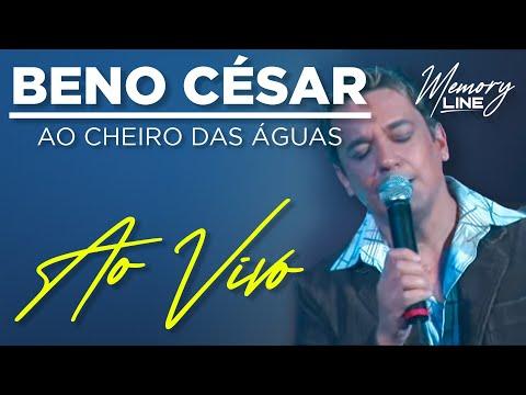 Bena Cesar Ao Cheiro Das Aguas Ao Vivo Youtube