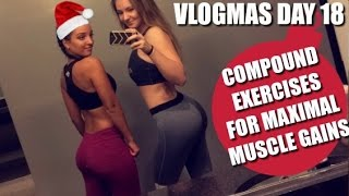 Compound Exercises for MAXIMAL Muscle GAINS! | VLOGMAS DAY 18