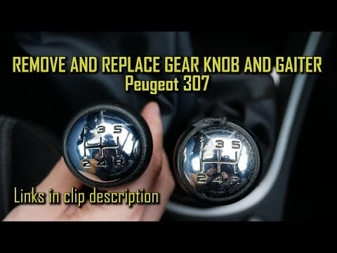 Remove and replace the Gear Knob and Gaiter – Peugeot 307