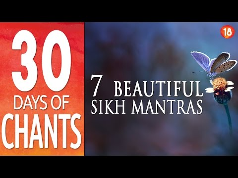 7 Beautiful Sikh Mantras for Meditation ~ 30 DAYS of CHANTS