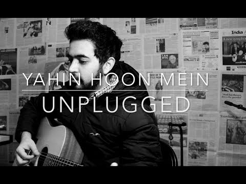 Yahin Hoon Mein | Unplugged Cover By Gaurav Kalra