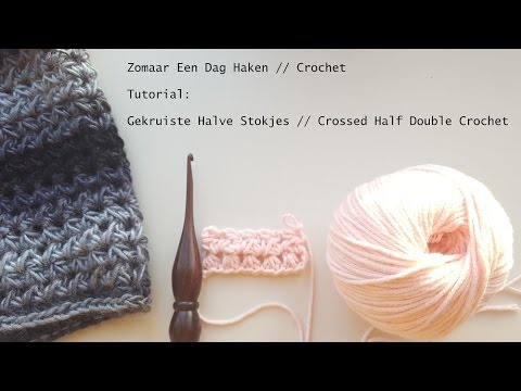 Tutorial Gekruist Half Stokje Crossed Half Double Crochet Youtube