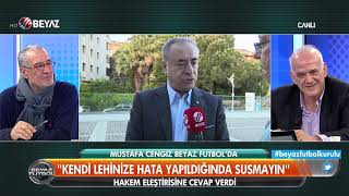 Mustafa Cengiz Beyaz Futbol'a konuştu! Hakem eleştirileri için ne dedi?
