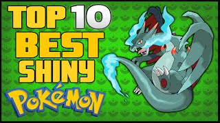 Top 10 BEST Shiny Pokémon