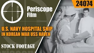 U.S. NAVY HOSPITAL SHIP IN KOREAN WAR  USS HAVEN 24074