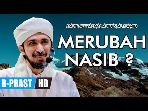 Nasib Bisa Berubah - Habib Ali Zaenal Abidin Al Hamid