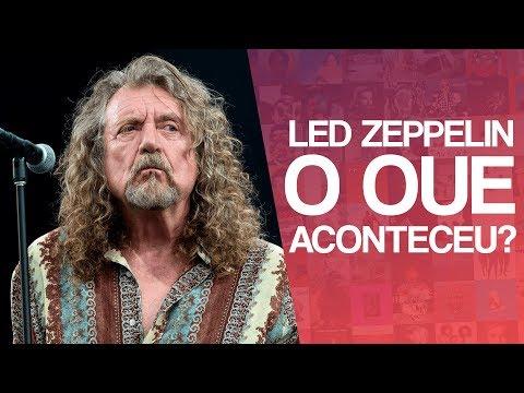 O que ACONTECEU com o LED ZEPPELIN?