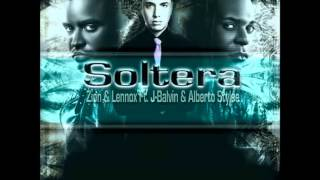Soltera Zion y Lennox ft Alberto Stylee, J-Balvin.mp3