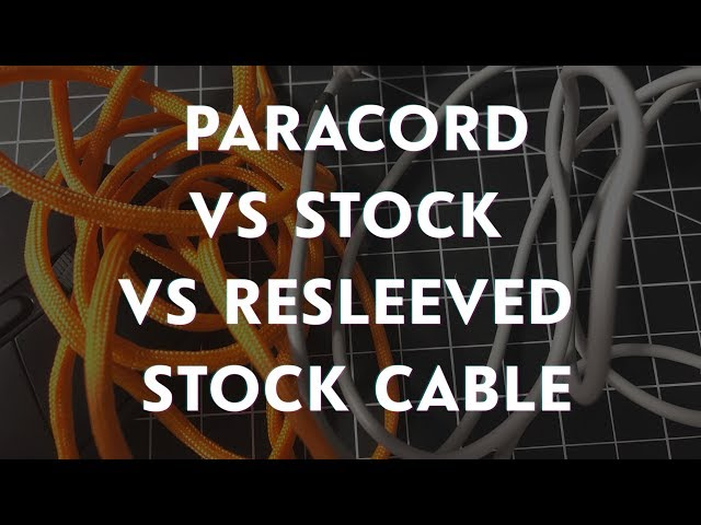 Paracord vs Resleeved Stock Cable vs Stock Cable