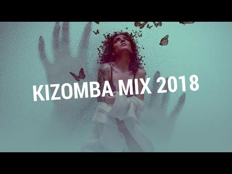 The Best Kizomba Music Mix For Sweetest Love 2018