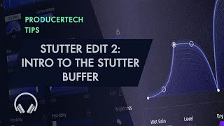 Stutter Edit 2 - Intro to the Buffer