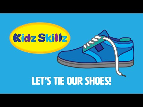 Kidz Skillz Presents: Let's Tie Our Shoes!