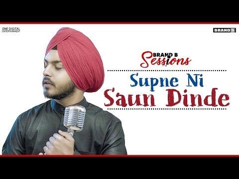 Supne Ni Saun Dinde : Prabh Bains | Laddi Gill | Brand B Sessions | Latest Punjabi Songs 2019