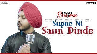 Supne Ni Saun Dinde : Prabh Bains | Laddi Gill | Brand B Sessions | Latest Punjabi Songs 2019
