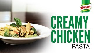 Creamy Chicken Pasta Recipe By Knorr