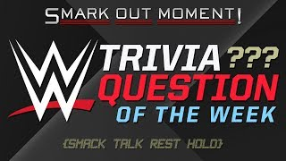 WWE Pro Wrestling Trivia Question of the Week, IWC Outreach & More (Smack Talk 290 Rest Hold)