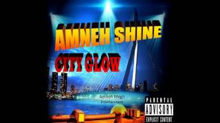 """Gambar cover 17 Mi Ai De Tap Yu! Scep Kendall, Kets faya, Vuure ( Mixtape:Amneh Shine """"City Glow"""")"""
