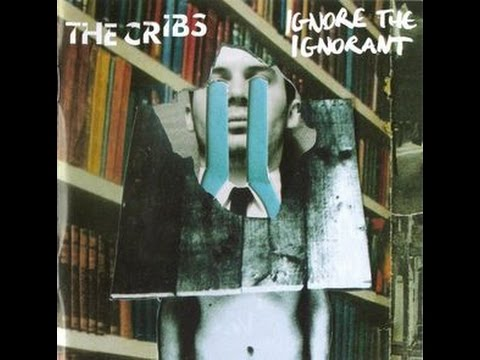 The Cribs - Ignore The Ignorant (Full Album) 2009
