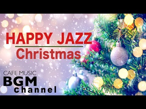 Christmas Music - Happy Jazz Music - Christmas Cafe Jazz Music