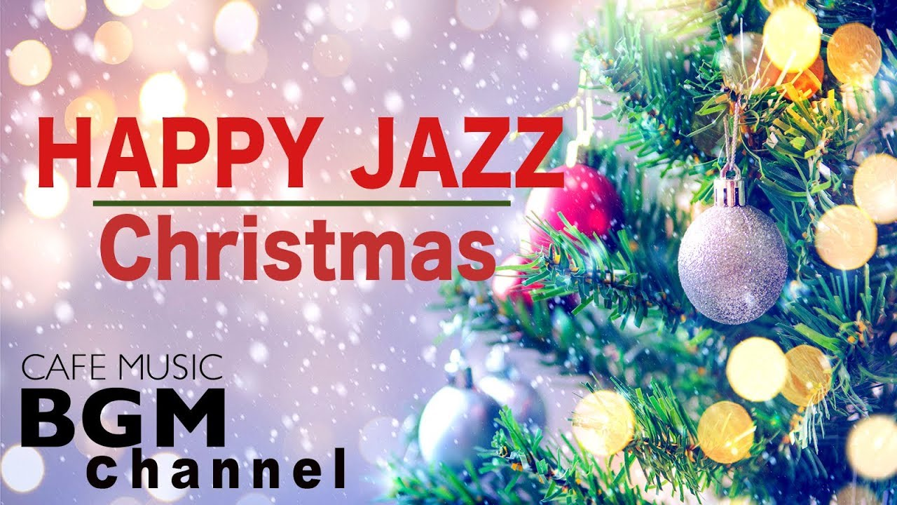 Christmas Music Happy Jazz Music Christmas Cafe Jazz Music Youtube