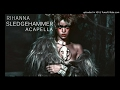 Download Rihanna - Sledgehammer (Acapella) (From