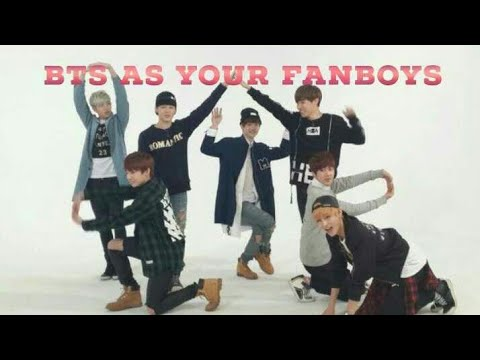 BTS IMAGINES | BTS AS YOUR FANBOYS