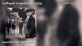 Volbeat Imortal but destructible Lyrics