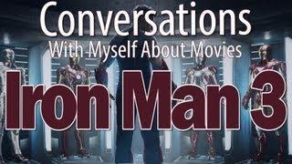 Iron Man 3 - Conversations With Myself About Movies