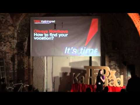 How to find your vocation?: Olesya Novikova at TEDxKaliningrad