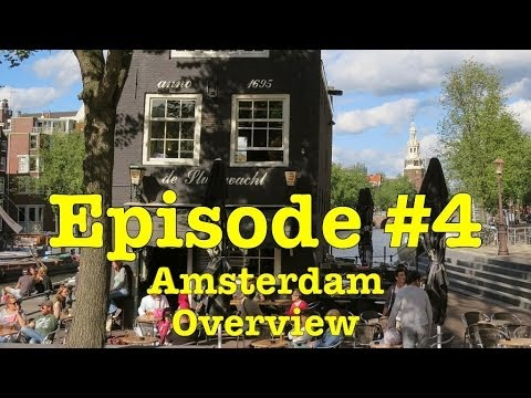 Amsterdam in 3 days - Amsterdam Overview (Episode 4)