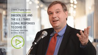 Sweden, U.K. and the U.S. | Three Global Responses to COVID-19 (with John Fund)