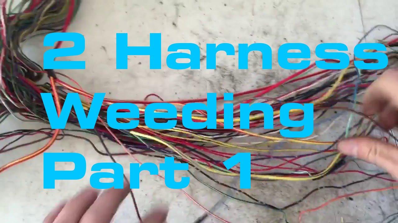 2  Weeding 1/2 - Wiring Harness Series