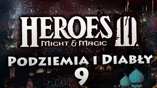 Podziemia i Diabły #9 | Heroes of Might & Magic III