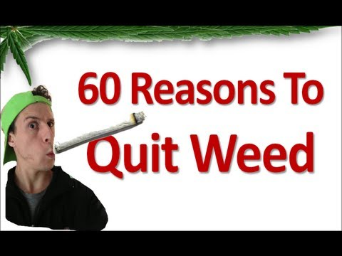 60 Reasons To Quit Weed