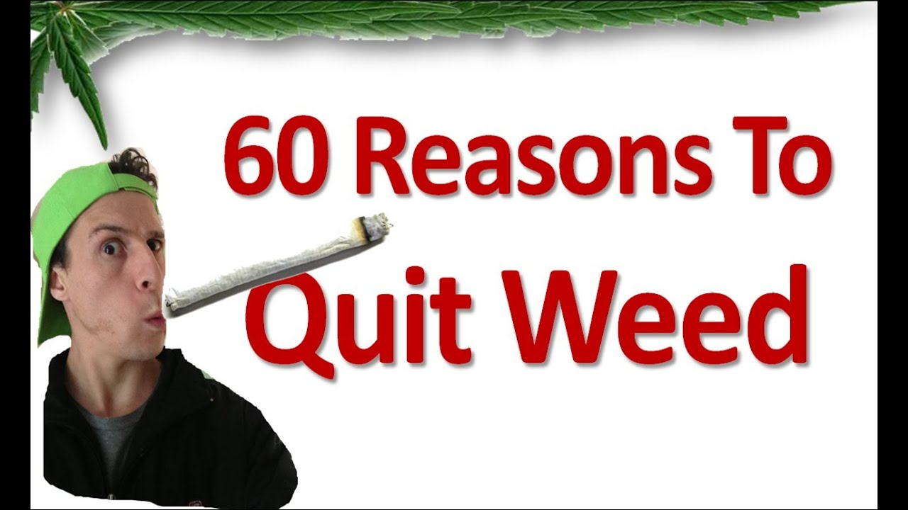 60 Reasons To Quit Weed - YouTube